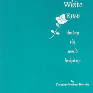 The White Rose by Theodore Bromley Books [tag]